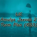 LIC Amulya Jeevan 2 Term Insurance Plan Review and Benefits