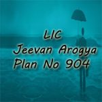 LIC Jeevan Arogya Plan No 904 Review, Features, and Benefits