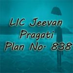 LIC Jeevan Pragati Plan – Table No. 838 Review, Features, and Benefits