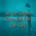 LIC New Children Money Back Plan