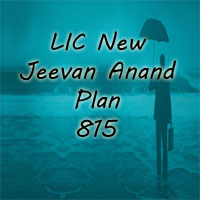 LIC New Jeevan Anand Plan 815 Review, Benefit, Premium ...