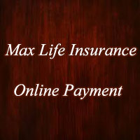 Steps to Make Max Life Insurance Online Payment, Renewal ...