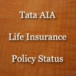 Tata AIA Life Insurance Policy Status